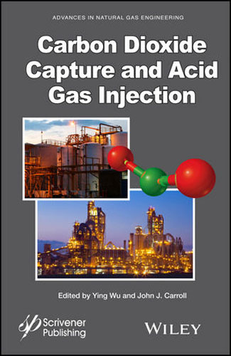 Carbon Dioxide Capture and Acid Gas Injection natural gas sweetening