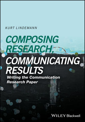 Composing Research, Communicating Results Writing the Communication Paper