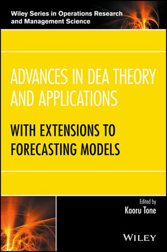 все цены на Advances in DEA Theory and Applications: With Extensions to Forecasting Models
