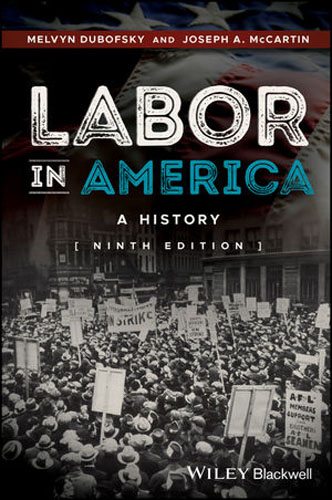 Labor in America: A History bryson b made in america an informal history of american english