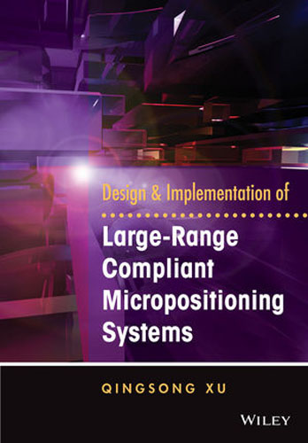 Design and Implementation of Large-Range Compliant Micropositioning Systems autonomy theory and implementation