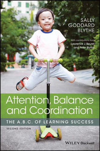 Attention, Balance and Coordination: The A.B.C. of Learning Success disorders of learning in childhood