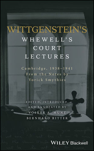 Wittgenstein's Whewell's Court Lectures: Cambridge, 1938 - 1941, From the Notes by Yorick Smythies lectures on the heart sutra master q s lectures on buddhist sutra language chinese