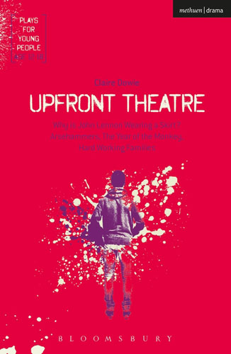 Upfront Theatre: Why Is John Lennon Wearing A Skirt?; Arsehammers; The Year of the Monkey; Hard Working Families fundamentals of physics extended 9th edition international student version with wileyplus set