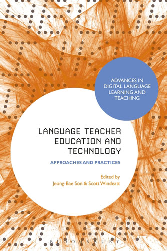 Language Teacher Education and Technology: Approaches and Practices