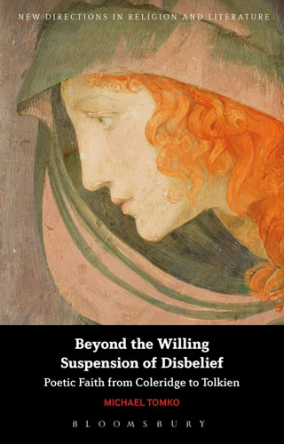 Beyond the Willing Suspension of Disbelief: Poetic Faith from Coleridge to Tolkien a new literary history of america
