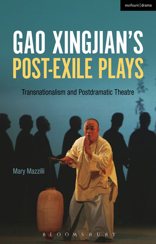 Gao Xingjian's Post-Exile Plays: Transnationalism and Postdramatic Theatre the importance of being earnest and other plays