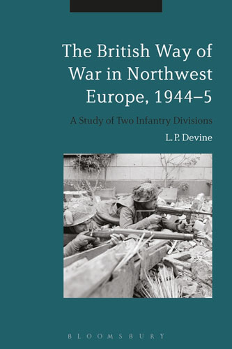 The British Way of War in Northwest Europe, 1944-5: A Study of Two Infantry Divisions long way back to the river kwai memories of world war ii