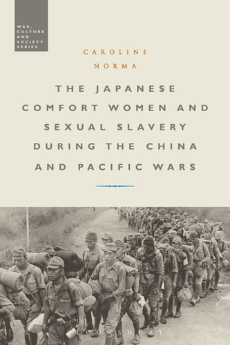 The Japanese Comfort Women and Sexual Slavery during the China and Pacific Wars