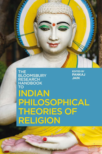 The Bloomsbury Research Handbook of Indian Philosophical Theories of Religion new ways of seeing and storytelling
