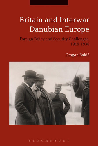 Britain and Interwar Danubian Europe: Foreign Policy and Security Challenges, 1919-1936 the original single in europe and america 2014