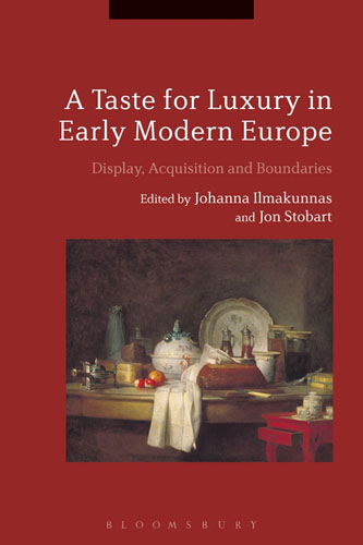 A Taste for Luxury in Early Modern Europe: Display, Acquisition and Boundaries n giusti diffuse entrepreneurship and the very heart of made in italy for fashion and luxury goods