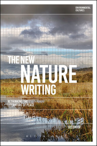 The New Nature Writing: Rethinking the Literature of Place