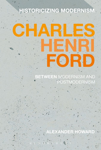Charles Henri Ford: Between Modernism and Postmodernism a new literary history of america