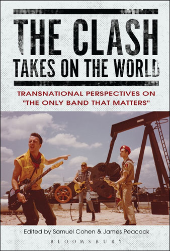 The Clash Takes on the World: Transnational Perspectives on The Only Band that Matters виниловая пластинка the clash combat rock