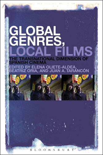 Global Genres, Local Films: The Transnational Dimension of Spanish Cinema the application of global ethics to solve local improprieties