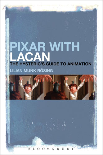 Pixar with Lacan: The Hysteric's Guide to Animation art of pixar