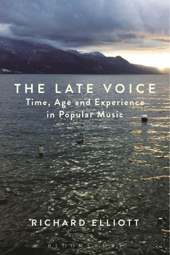 The Late Voice: Time, Age and Experience in Popular Music lateness and modern european literature
