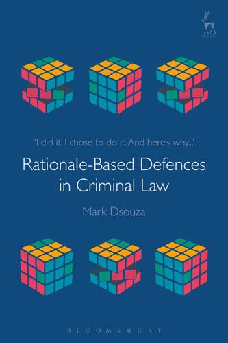 Rationale-Based Defences in Criminal Law criminal law