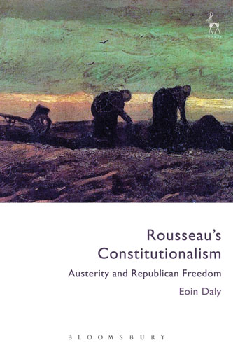 Rousseau's Constitutionalism: Austerity and Republican Freedom seeing things as they are