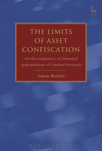 The Limits of Asset Confiscation: On the Legitimacy of Extended Appropriation of Criminal Proceeds the role of legal feeling in the criminal legislation