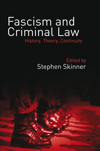 Fascism and Criminal Law: History, Theory, Continuity criminal law and the authority of the state