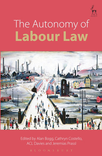 The Autonomy of Labour Law stories of care a labour of law