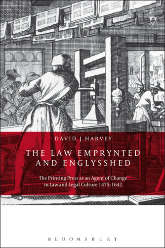 The Law Emprynted and Englysshed: The Printing Press as an Agent of Change in Law and Legal Culture 1475-1642 professional english in use law