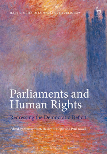 Parliaments and Human Rights: Redressing the Democratic Deficit arenas for democratic deliberation