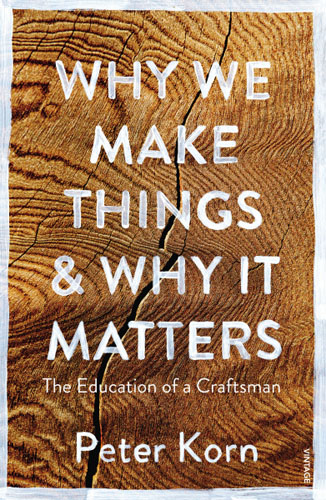 Why We Make Things and Why it Matters ten things we did and probably shouldn t have