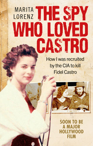 The Spy Who Loved Castro the spy who loved castro