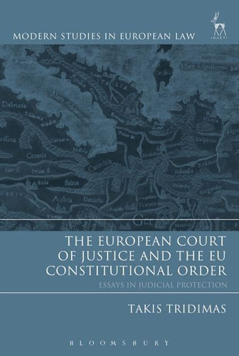 The European Court of Justice and the EU Constitutional Order: Essays in Judicial Protection italian constitutional justice in global context