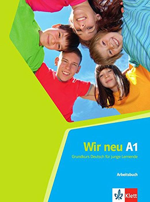 Wir neu A1: Grundkurs Deutsch fur junge Lernende: Arbeitsbuch все цены