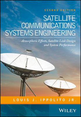 Satellite Communications Systems Engineering: Atmospheric Effects, Satellite Link Design and System Performance maddox troubleshooting and repairing satellite t v systems paper only