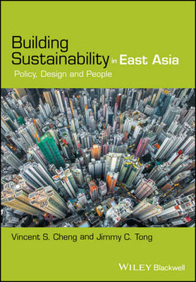 Building Sustainability in East Asia: Policy, Design and People a qualitative study of a green building policy