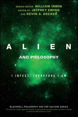 Alien and Philosophy: I Infest, Therefore I Am the transfiguration of the commonplace – a philosophy of art