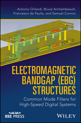 Electromagnetic Bandgap Structures (EBG) Common Mode Filters for High Speed Digital Systems the common link
