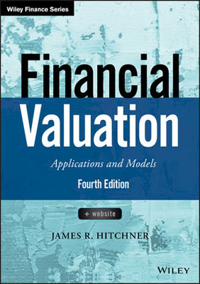 Financial Valuation: Applications and Models, + Website james hitchner r financial valuation applications and models