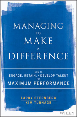 Managing to Make a Difference: How to Engage, Retain, and Develop Talent for Maximum Performance john cross the little black book for managers how to maximize your key management moments of power