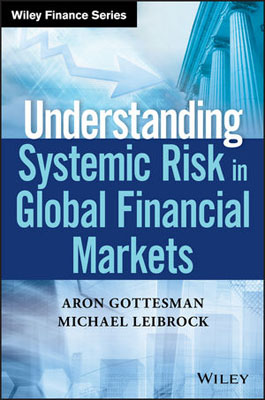 Understanding Systemic Risk in Global Financial Markets bob litterman quantitative risk management a practical guide to financial risk
