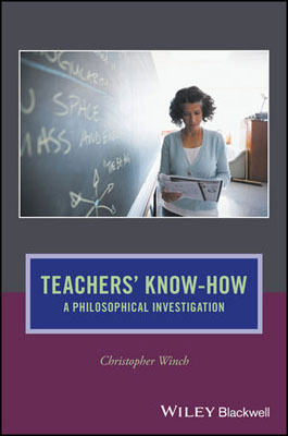 Teachers' Know-How: A Philosophical Investigation driven to distraction