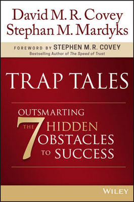 Trap Tales: Outsmarting the 7 Hidden Obstacles to Success david m r covey trap tales