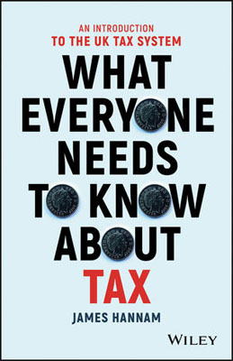 What Everyone Needs to Know about Tax: An Introduction to the UK Tax System paul barshop capital projects what every executive needs to know to avoid costly mistakes and make major investments pay off