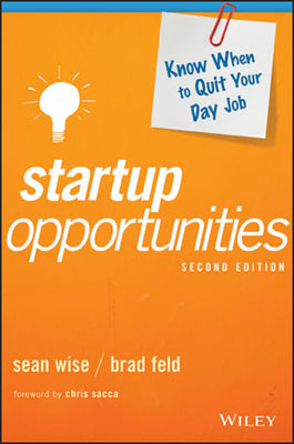Startup Opportunities: Know When to Quit Your Day Job the next step guide to building startup fina