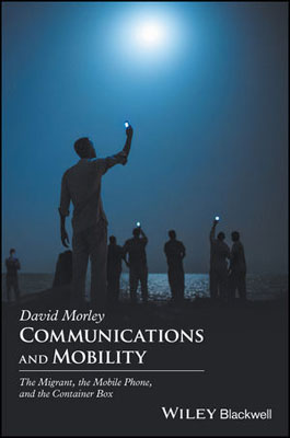 Communications and Mobility: The Migrant, the Mobile Phone, and the Container Box space and mobility in palestine