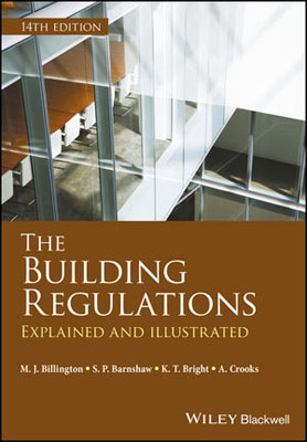 The Building Regulations: Explained and Illustrated mike billington using the building regulations administrative procedures