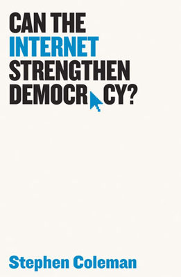 Can The Internet Strengthen Democracy? democracy in america nce