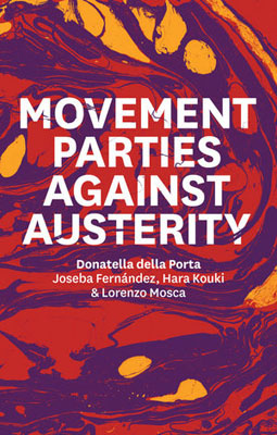 Movement Parties Against Austerity politics in the age of austerity