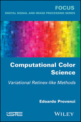 Computational Color Science: Variational Retinex-like Methods computational methods for transportation security