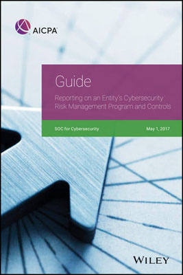 Guide: Reporting on an Entity's Cybersecurity Risk Management Program and Controls, 2017 srichander ramaswamy managing credit risk in corporate bond portfolios a practitioner s guide